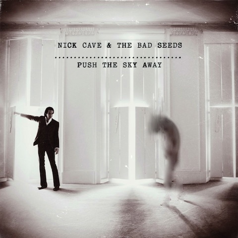 PICK OF THE WEEK: Nick Cave & The Badseeds - Push The Sky Away